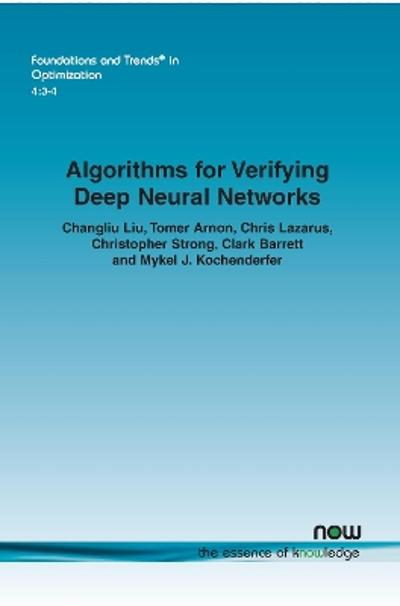 Algorithms for Verifying Deep Neural Networks - Changliu Liu
