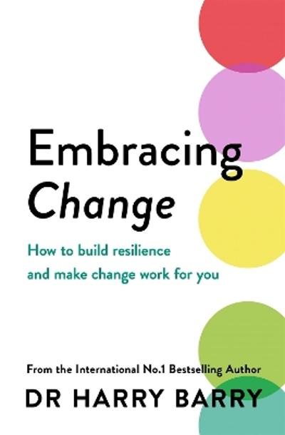 Embracing Change - Dr Harry Barry