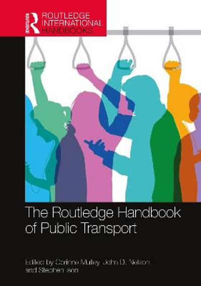 The Routledge Handbook of Public Transport - Corinne Mulley