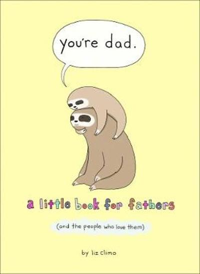 You're Dad - Liz Climo