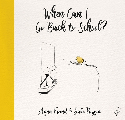 When Can I Go Back to School? - Anna Friend