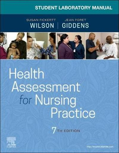 Student Laboratory Manual for Health Assessment for Nursing Practice - Susan Fickertt Wilson