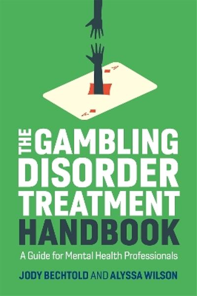 Gambling Disorder Treatment Handbook - Jody Bechtold