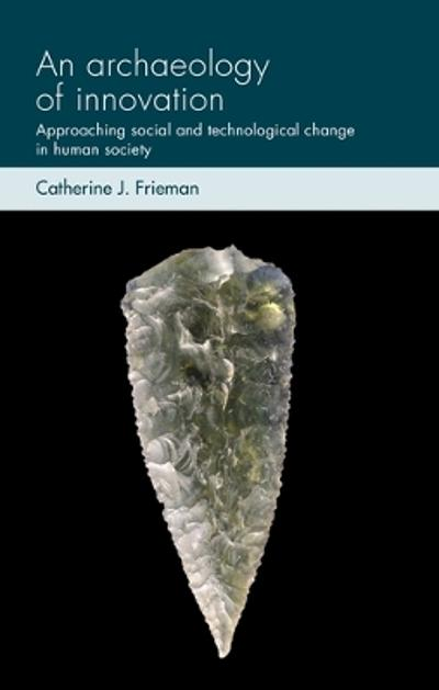 archaeology of innovation - Catherine J. Frieman