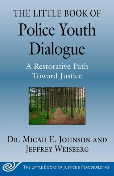Little Book of Police Youth Dialogue - Micah E. Johnson