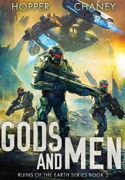 Gods and Men (Ruins of the Earth Series Book 2) - Christopher Hopper