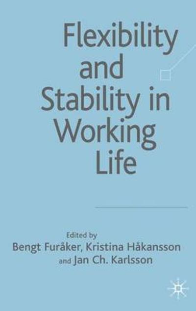 Flexibility and Stability in Working Life - Bengt Furaker