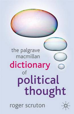 The Palgrave Macmillan Dictionary of Political Thought - Roger Scruton