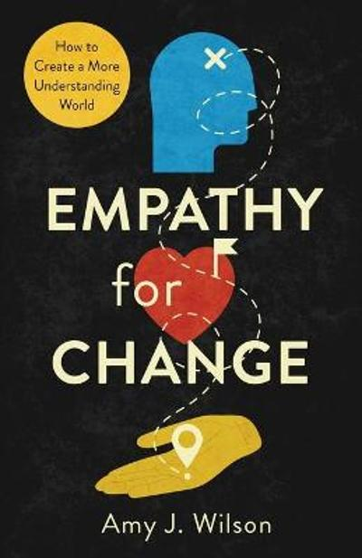Empathy for Change - Amy J Wilson
