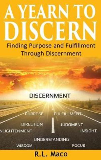 A Yearn To Discern - R L Maco