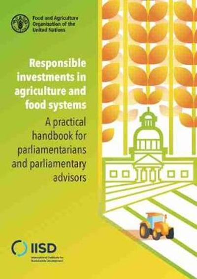 Responsible Investments in Agriculture and Food Systems - Food and Agriculture Organization of the United Nations