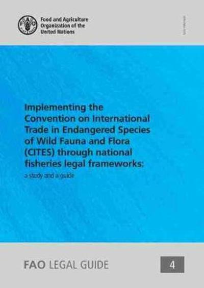 Implementing the Convention on International Trade in Endangered Species of Wild Fauna and Flora through National Fisheries Legal Frameworks - J.N. Nakamura