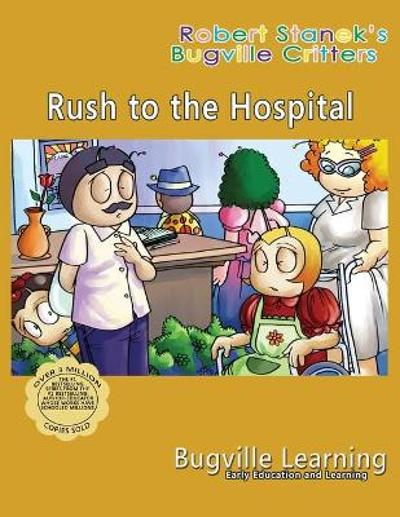 Rush to the Hospital. A Bugville Critters Picture Book - Bugville Learning