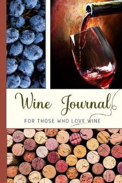 Wine Journal For Those Who Love Wine - Eightidd Ge Press