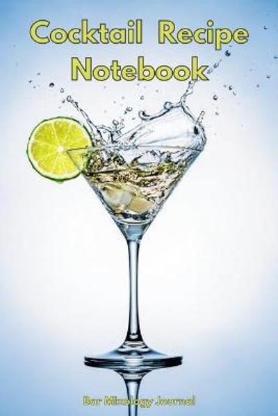 Cocktail Recipe Notebook - Mixology Masters