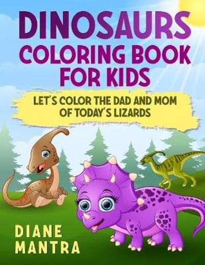 Dinosaurs coloring book for kids - Diane Mantra