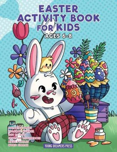 Easter Activity Book for Kids Ages 6-8 - Young Dreamers Press