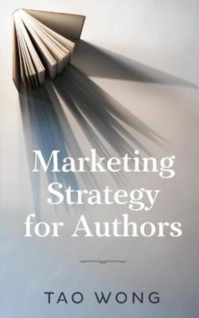 Marketing Strategy for Authors - Tao Wong