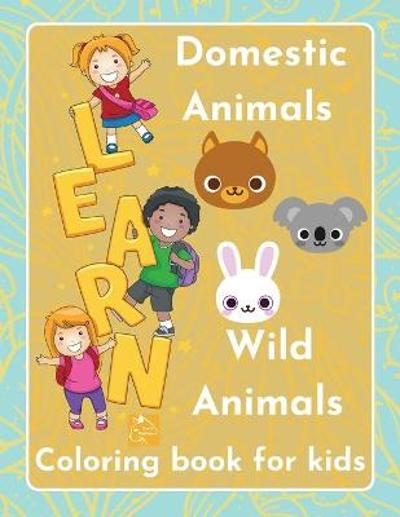 Learn Domestic Animals Wild Animals coloring book for kids Discover the beauty of nature children ages 3-5 - Raz McOvoo