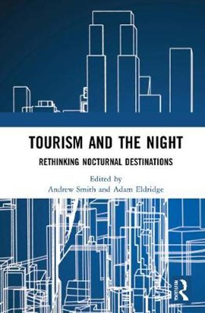Tourism and the Night - Andrew Smith