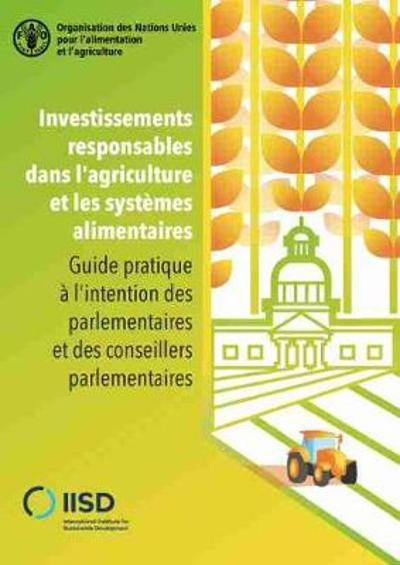 Investissements Responsables dans l'Agriculture et les Systemes Alimentaires - Food and Agriculture Organization of the United Nations