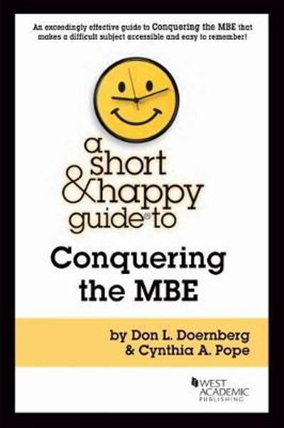 A Short & Happy Guide to Conquering the MBE - Don L. Doernberg
