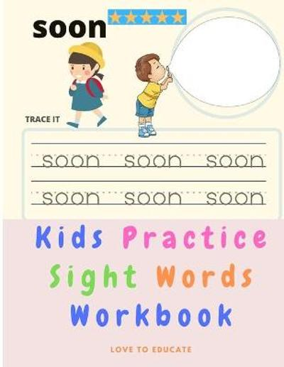 Kids Practice Sight Words - Educational Workbook for Pre-K with ABC Handwriting Parctice and Common Sight Words - Love to Educate