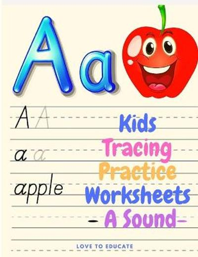 Kids Tracing Practice Worksheets - A Sound, Preschool Practice Handwriting Workbook, Pre K and Kindergarten Reading And Writing - Love to Educate