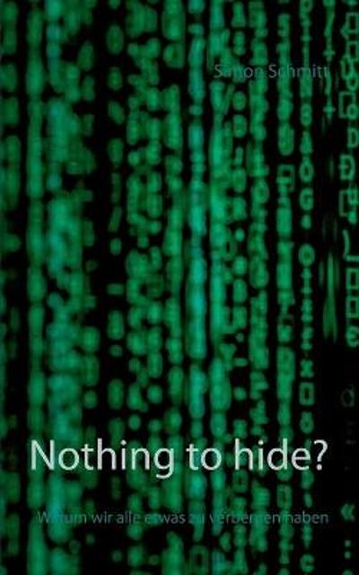 Nothing to hide? - Simon Schmitt