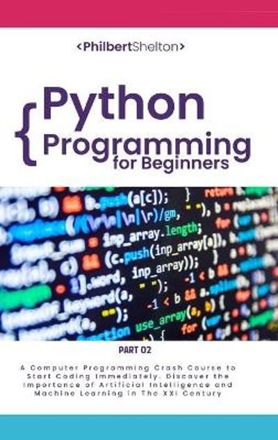 Python Programming for Beginners - Philbert Shelton