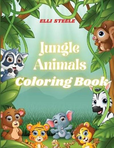 Jungle Animals Coloring Book - Elli Steele