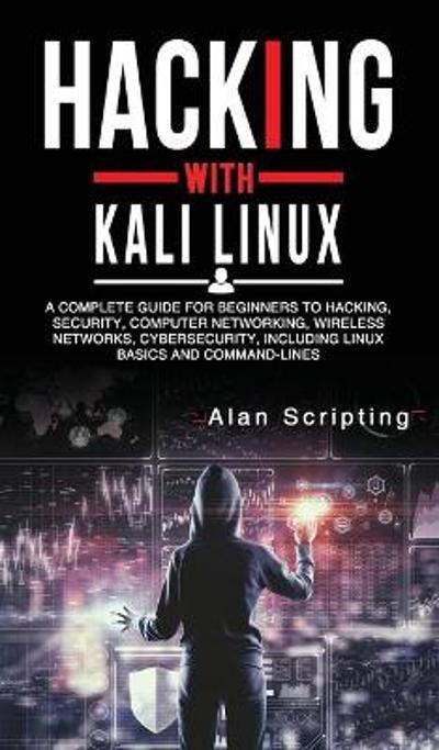 Hacking With Kali Linux - Alan Scripting