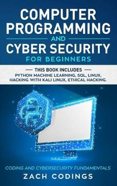 Computer Programming and Cyber Security for Beginners - Zach Codings