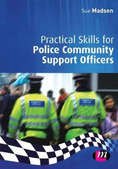 Practical Skills for Police Community Support Officers - Sue Madsen