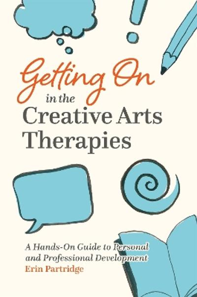 Getting On in the Creative Arts Therapies - Erin Partridge