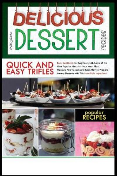 Delicious Dessert Recipes Quick and Easy Trifles - Niki Fletcher