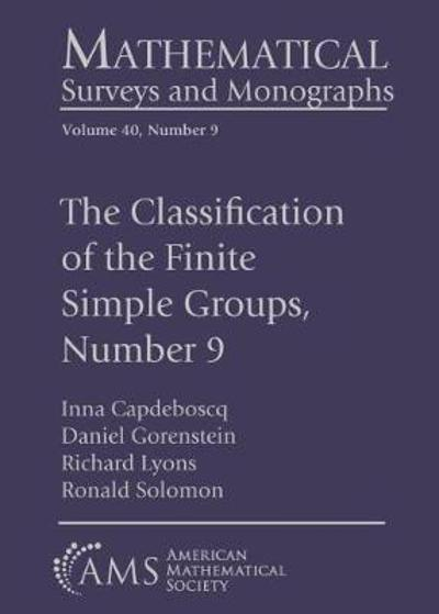 The Classification of the Finite Simple Groups, Number 9 - Inna Capdeboscq
