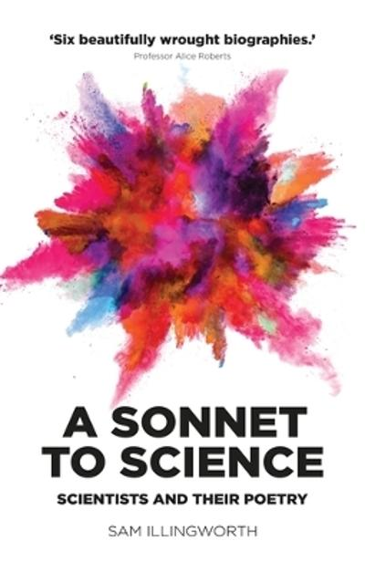 sonnet to science - Sam Illingworth