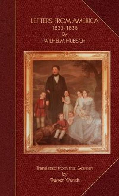 Letters from America 1833-1838 - Wilhelm Huebsch