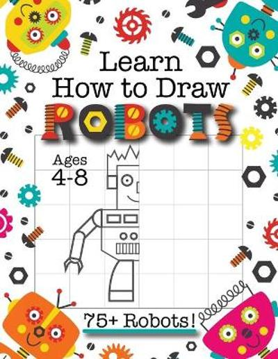 Learn How to Draw Robots - Engage Books (Activities)