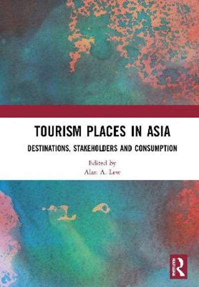 Tourism Places in Asia - Alan A. Lew