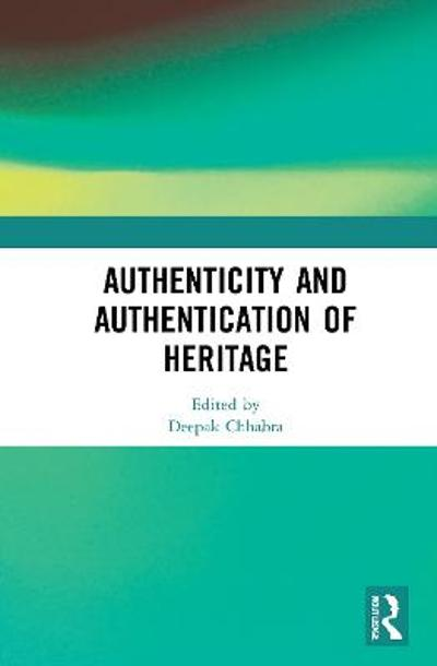 Authenticity and Authentication of Heritage - Deepak Chhabra