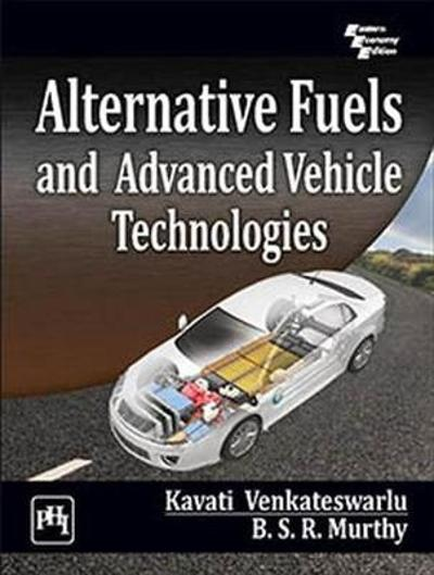 Alternative Fuels and Advanced Vehicle Technologies - Kavati Venkateswarlu