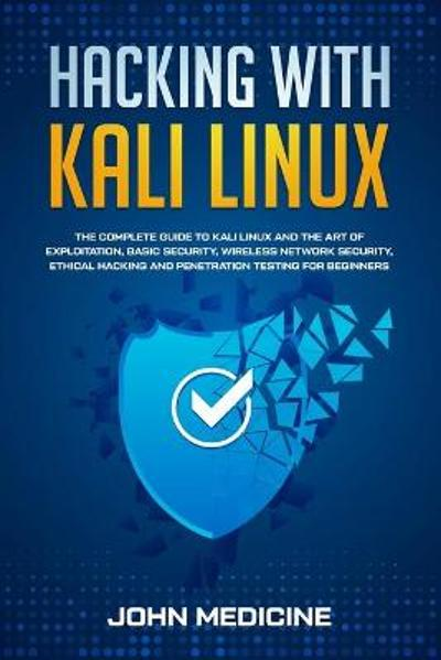 Hacking with Kali Linux - John Medicine