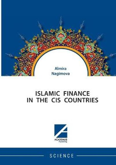 Islamic Finance in the Cis Countries - Almira Nagimova