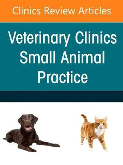 Small Animal Nutrition, An Issue of Veterinary Clinics of North America: Small Animal Practice - Dottie P. Laflamme