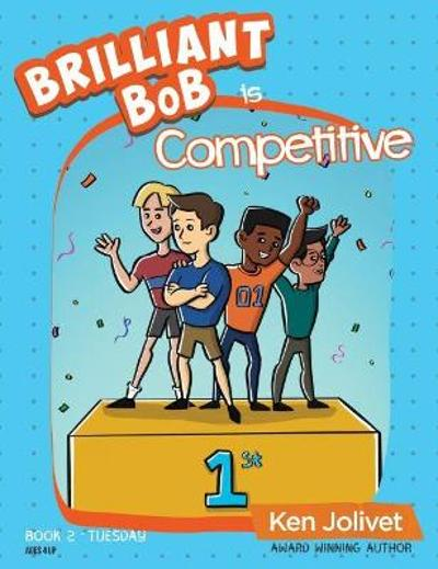 Brilliant Bob is Competitive - Kenneth T Jolivet