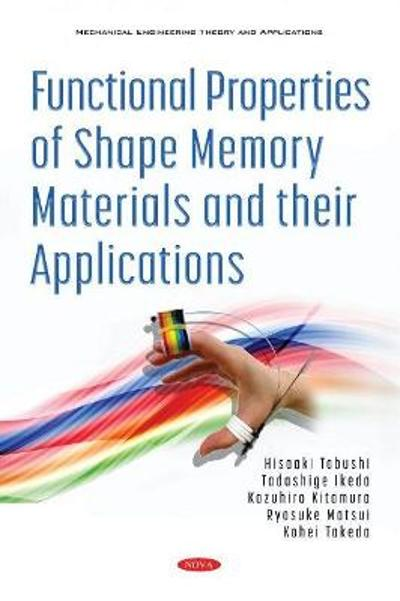 Functional Properties of Shape Memory Materials and their Applications - Hisaaki Tobushi