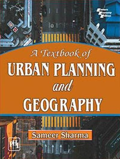 A Textbook of Urban Planning and Geography - Sameer Sharma