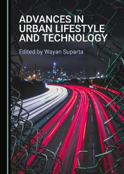 Advances in Urban Lifestyle and Technology - Wayan Suparta
